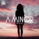 A-Minor - Be Mine (Original mix)