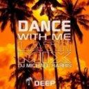 DJ Michael Harris - Dance With Me (Latin Mix)