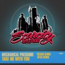 Mechanical Pressure, Lin - Take Me With You (Rcaine Remix)