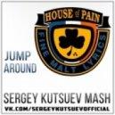 House of Pain & TBMA vs. Slider & Magnit - Jump Around (Sergey Kutsuev Mash)
