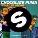 Chocolate Puma - I Could Be Wrong (Original Mix)