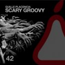 Guille Placencia - Scary Groovy (Original Mix)
