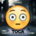 Carnage ft Timmy Trumpet & KSHMR - Toca (Fransis Derelle & Sharps Edition)