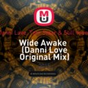 Danni Love, Tom Staar & Still Young - Wide Awake  (Danni Love Original Mix)