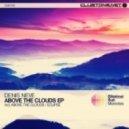 Denis Neve - Above The Clouds (Original Mix)