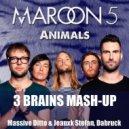 MAROON 5, MASSIVE DITTO, JEANXK STEFAN, DABRUCK - ANIMALS (3 BRAINS MASHUP)