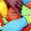 Outwork feat Mr. Gee - Thank God For Music (Outwork Mix)