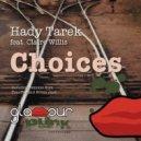 Hady Tarek feat. Claire Willis - Choices