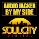 Audio Jacker - By My Side (Audio Jacker's Bass In Your Face Remix)