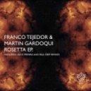 Franco Tejedor & Martin Gardoqui - Rosetta (Original Mix)