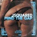 JSquared - Mind The Gap (Original Mix)