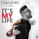 Chawki feat. Dr. Alban - It's My Life (Don't Worry) (Extended Mix)