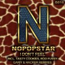 Nopopstar - I Don't Feel (Rod Fussy Remix)