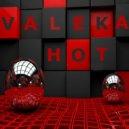 VALEKA - Hot