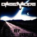 OmegaMode - Hey Skrillex (Original Mix)