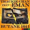 Trackie Chan feat. Eman - Butane 1011 (Butane 1011 Dub)