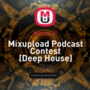 Mouse-P - Mixupload Podcast Contest (Deep House)