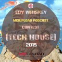 Edy Whiskey - Mixupload Podcast Contest (Tech House)