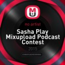 Sasha Play - Mixupload Podcast Contest (Deep House)