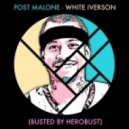 Post Malone - White Iverson (BUSTED by Herobust)