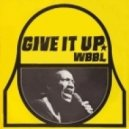 WBBL - Give it up (Original Mix)