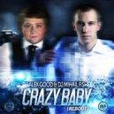 Dj Alex Good & Dj Mihail Fisher - Crazy Baby (Reboot)