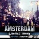 Dj Boris D1AMOND - Amsterdam (A-Delight Re-Edit)