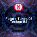Techno Phobia - Future Tunes Of Techno #6