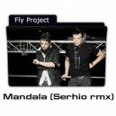 Fly project - Mandala (SERHIO rmx)