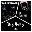 Variations feat Travis Kaye - Big Belly (Original mix)