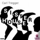Carl Tregger - Sister House (Radio Edit)