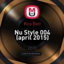 Kira Bett - Nu Style 004 (april 2015)