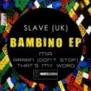 Slave (Uk) - That\'s My Word (Original Mix)