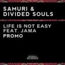 Samuri & Divided Souls feat. Jama - Life Is Not Easy (Original Mix)