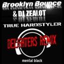 Brooklyn Bounce & DJ Zealot - True Hardstyler (Delighters Remix Edit)
