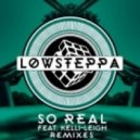 Low Steppa - So Real (Feat. Kelli-Leigh) (Mandal & Forbes Remix)