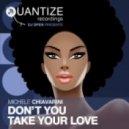 Michele Chiavarini - Don't You Take Your Love (Groove Junkies & DJ Spen Vox Dub)