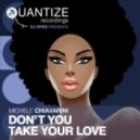 Michele Chiavarini - Don't You Take Your Love (Groove Junkies & DJ Spen Re Edit)
