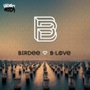 Birdee - B-Love  (Original mix)