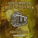 Scott Morter - Mace & Mailmen (Unified Soul Remix)