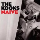 The Kooks - Naive (Rooster Remix)