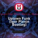 Mark Ronson Feat. Bruno Mars vs. Moon Rocket - Uptown Funk (Igor Plenin Bootleg)