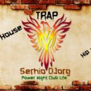 Serhio DJorg - Power Night Club Life (vol.25)