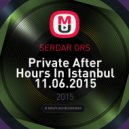 SERDAR ORS - Private After Hours In Istanbul 11.06.2015 (Live)