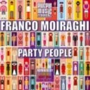 Franco Moiraghi - Party People (Original Mix)