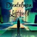 Djentelman - Leftfield