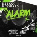 Dzeko & Torres - Alarm (Maestro Harrell & Mikeey Krook Remix)
