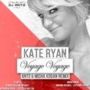 Kate Ryan - Voyage Voyage (Anto & Misha Kogan Remix)