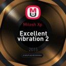 Milosh Xp  - Excellent vibration 2