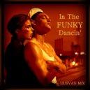 UUSVAN - In The Funky Dancin'